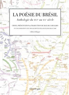 La Poésie du Brésil - Anthologie bilingue du XVIe au XXe siècle