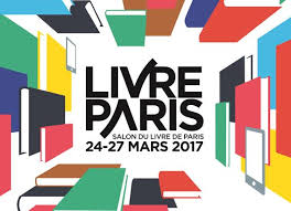 Salon du livre de Paris – Du 24 au 27 mars 2017 – Nous y serons !