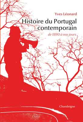 """Revue de presse – """"Histoire du Portugal contemporain"""" de Yves Léonard"""
