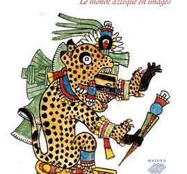 """Revue de presse – """"Les peintures de la voix, le monde aztèque en images"""" de Jean-Paul Duviols"""