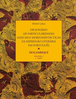 Maison de la recherche Paris – Journée d'hommage à Michel Laban – Lancement du dictionnaire d'expression littéraire en portugais du Mozambique – Samedi 8 décembre de 9h à 17h30