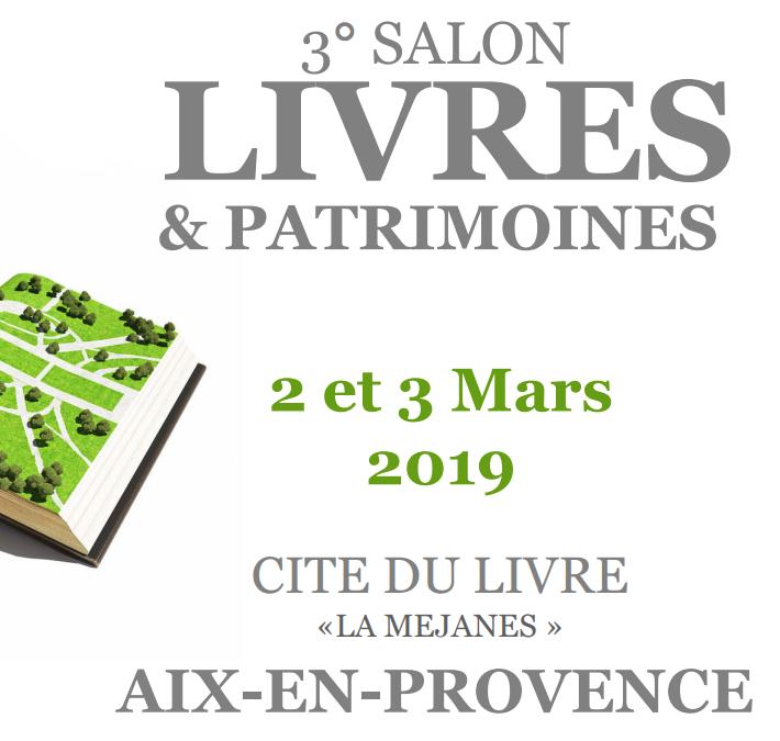 Salon Livres et Patrimoines d'Aix-en-Provence – Samedi 2 et Dimanche 3 mars 2019 –