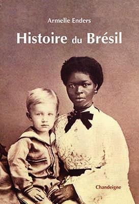 """Revue de presse – """"Histoire du Brésil"""" de Armelle Enders"""
