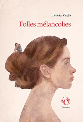 """Revue de presse – """"Folles mélancolies"""" de Teresa Veiga"""