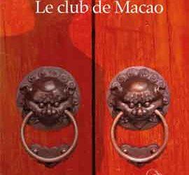 Revue de presse – «Le Club de Macao» de Pedro Garcia Rosado
