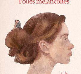 Revue de presse – «Folles mélancolies» de Teresa Veiga