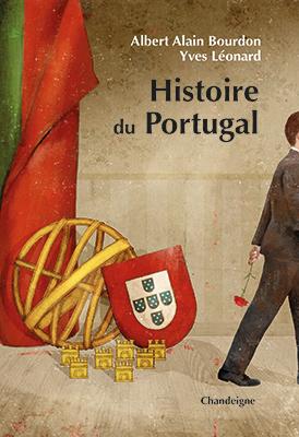 """Revue de presse – """"Histoire du Portugal- d'Albert-Alain Bourdon et Yves Léonard"""