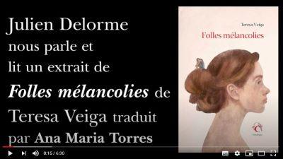 [Retraite Chandeigne n°15] «Folles mélancolies» de Teresa Veiga par Julien Delorme