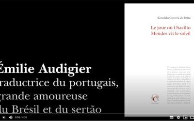 [Retraite Chandeigne n°23] La traductrice Émilie Audigier nous parle de «Le jour où Otacílio Mendes vit le soleil»
