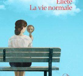 Revue de presse – «Eliete, la vie normale» de Dulce Maria Cardoso