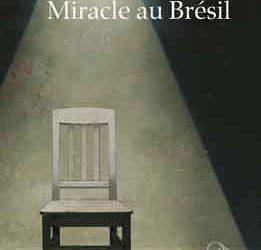 «Miracle au Brésil» d'Augusto Boal – Rendez-vous Zoom avec le traducteur Mathieu Dosse – Jeudi 27 mai 2021 à 18h