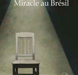 Revue de presse – «Miracle au Brésil» d'Augusto Boal
